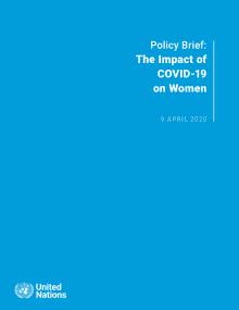 Genel Sekreter'in Politika Özeti: COVID-19'un Kadınlar Üzerindeki Etkisi